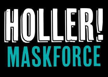 Holler Maskforce